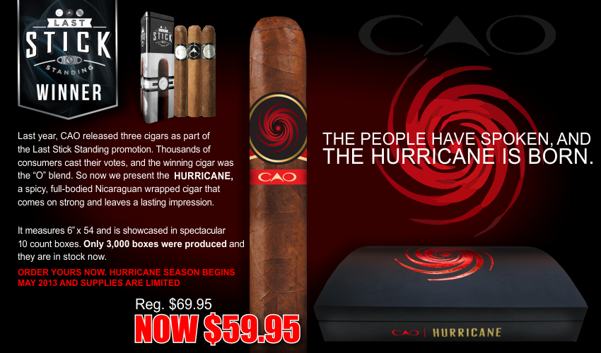 Last year, CAO released three cigars as part of the Last Stick Standing promotion. Thousands of consumers cast their votes, and the winning cigar was the O blend. So now we present the HURRICANE