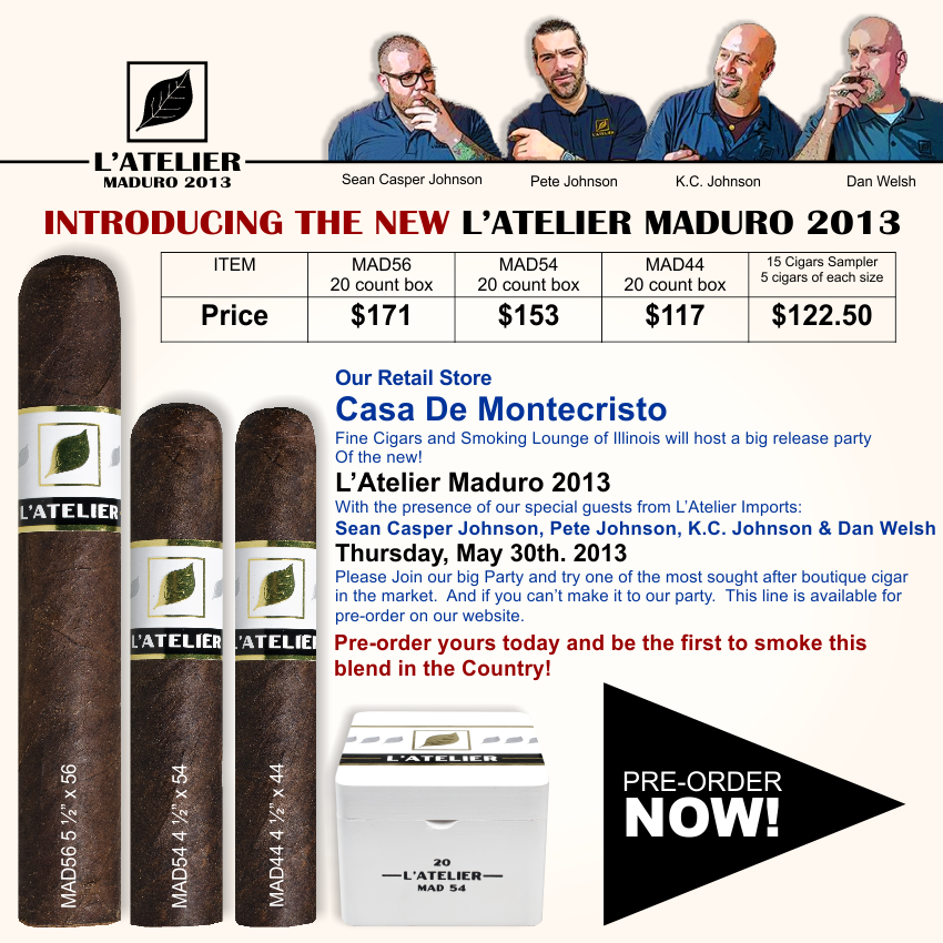 Buy L'Atelier Maduro 2013 Cigars from Top Quality cigars or Join our big release party at Casa De Montecristo