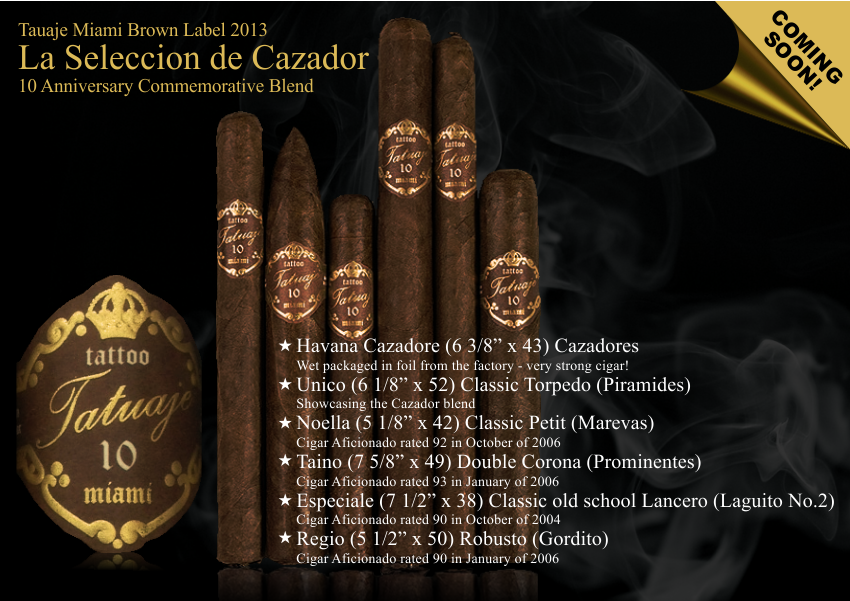 Tatuaje Miami Brown Label 2013 La Seleccion de Cazador 10th Anniversary Commemorative Cigars